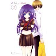 Ani-Imo, Vol. 3 by Kurumatani, Haruko, 9780316380461