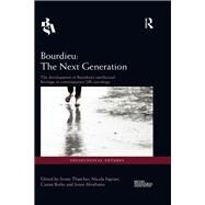 Bourdieu: The Next Generation: The Development of Bourdieu's Intellectual Heritage in Contemporary UK Sociology by Thatcher; Jenny, 9781138910461