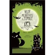 Help! My Brother's a Zombie by Graves, Annie; Mcelhinney, Glenn, 9781467760461