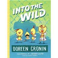 Into the Wild Yet Another Misadventure by Cronin, Doreen; Gilpin, Stephen, 9781481450461