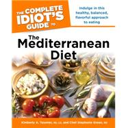 The Complete Idiot's Guide to the Mediterranean Diet by Tessmer, Rd LD, 9781615640461
