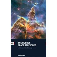 The Hubble Space Telescope: A Universe of New Discovery by Ap Editions, 9781633530461