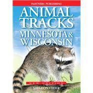 Animal Tracks of Minnesota & Wisconsin by Sheldon, Ian; Eder, Tamara, 9781772130461