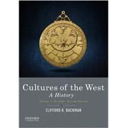 Cultures of the West A History, Volume 1: To 1750 by Backman, Clifford R., 9780190240462