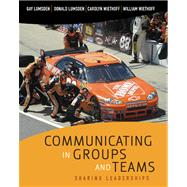 Communicating in Groups and Teams : Sharing Leadership by Lumsden, Gay; Lumsden, Donald; Wiethoff, Carolyn, 9780495570462