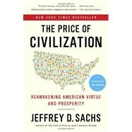The Price of Civilization by SACHS, JEFFREY D., 9780812980462