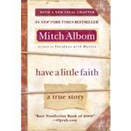 Have a Little Faith : A True Story by Albom, Mitch, 9781401310462