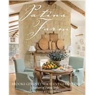 Patina Farm by Giannetti, Brooke; Giannetti, Steve; Romrein, Lisa, 9781423640462