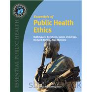 Essentials of Public Health Ethics by Bernheim, Ruth Gaare, 9780763780463