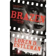 Brazen A Valentino Mystery by Estleman, Loren D., 9780765380463