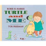 Turtle and Me by Harris, Robie H.; Freeman, Tor, 9781499800463