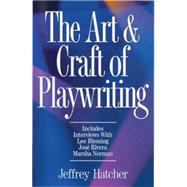 The Art & Craft of Playwriting by Hatcher, Jeffrey, 9781884910463