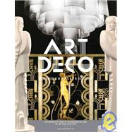 Art Deco Complete : The Definitive Guide to the Decorative Arts of the 1920s and 1930s by Duncan, Alastair, 9780810980464