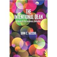 The Intentional Dean: A Guide to the Academic Deanship by Alessio; John C, 9781138290464