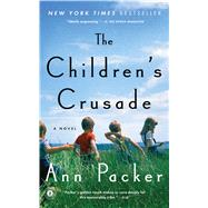 The Children's Crusade A Novel by Packer, Ann, 9781476710464