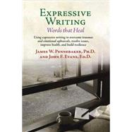 Expressive Writing: Words That Heal by Pennebaker, James W., Ph.D; Evans, John F., 9781611580464