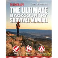 The Ultimate Backcountry Survival Manual by Von Benedikt, Aram, 9781681880464