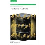 Future of Glycerol by Pagliaro, Mario; Rossi, Michele, 9781849730464