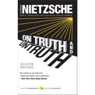 On Truth and Untruth : Selected Writings by Nietzsche, Friedrich Wilhelm, 9780061990465