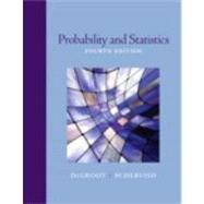Probability and Statistics by Degroot, Morris H.; Schervish, Mark J., 9780321500465