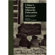 China's National Minority Education: Culture, Schooling, and Development by Postiglione,Gerard A., 9781138970465