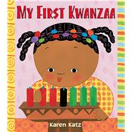 My First Kwanzaa by Katz, Karen; Katz, Karen, 9781250050465