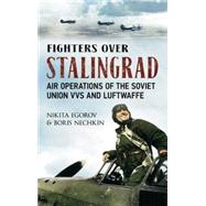 Fighters over Stalingrad by Egorov, Nikita; Nechkin, Boris, 9781781550465