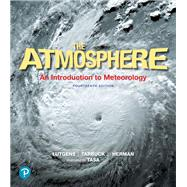 Atmosphere An Introduction to Meteorology Plus Mastering Meteorology with Pearson eText, The -- Access Card Package by Lutgens, Frederick K.; Tarbuck, Edward J.; Herman, Redina; Tasa, Dennis G., 9780134790466