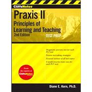 CliffsNotes Praxis II : Principles of Learning and Teaching by Kern, Diane E., 9781118090466