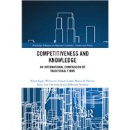 Competitiveness and Knowledge: An International Comparison of Traditional Firms by Westeren; Knut Ingar, 9781138650466