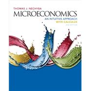 Microeconomics An Intuitive Approach with Calculus by Nechyba, Thomas, 9781305650466