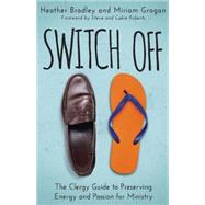Switch Off by Bradley, Heather; Grogan, Miriam Bamberger; Roberts, Steve; Roberts, Cokie, 9781501810466