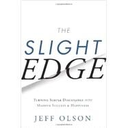 The Slight Edge by Olson, Jeff; Mann, John David (CON), 9781626340466
