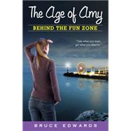 Behind the Fun Zone by Edwards, Bruce, 9780983760467