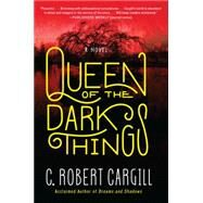 Queen of the Dark Things by Cargill, C. Robert, 9780062190468