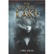 The Gods of Laki: A Thriller by Angus, Chris, 9781631580468