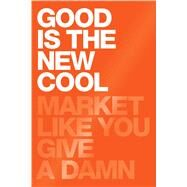 Good Is the New Cool by Aziz, Afdhel; Jones, Bobby, 9781682450468