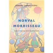 Norval Morrisseau Man Changing into Thunderbird by Ruffo, Armand Garnet, 9781771620468