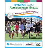 Fitnessgram Administration Manual 5th Edition With Web Resource: The Journey to MyHealthyZone by The Cooper Institute, 9781450470469