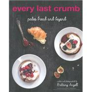 Every Last Crumb: Paleo Bread and Beyond by Angell, Brittany, 9781628600469