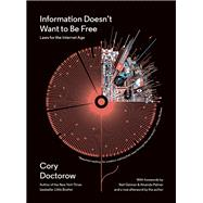 Information Doesn't Want to Be Free Laws for the Internet Age by Doctorow, Cory; Gaiman, Neil; Palmer, Amanda, 9781940450469