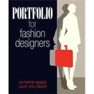 Portfolio for Fashion Designers by Hagen, Kathryn; Hollinger, Julie, 9780135020470