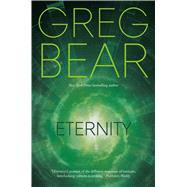 Eternity by Bear, Greg, 9780765380470