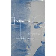 The Inventors A Memoir by Selgin, Peter; Yuknavitch, Lidia, 9780989360470