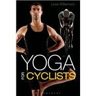 Yoga for Cyclists by Williamson, Lexie, 9781408190470