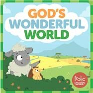 God's Wonderful World by Hilton, Jennifer; McCurry, Kristen; Rimmington, Natasha, 9781506410470