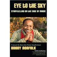 Eye to the Sky by Norfolk, Bobby, 9781624910470
