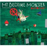 My Bedtime Monster by Schwarz, Annelies; Pacovská, Kveta, 9789888240470