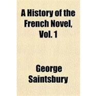 A History of the French Novel by Saintsbury, George, 9781153800471
