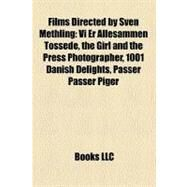 Films Directed by Sven Methling : Vi Er Allesammen Tossede, the Girl and the Press Photographer, 1001 Danish Delights, Passer Passer Piger by , 9781157170471
